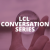 LCL Conversation Series - A Legal Framework for Transparency & Sustainability in Supply Chains